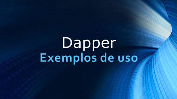 Dapper: exemplos de utilização em ASP.NET Core e .NET Full