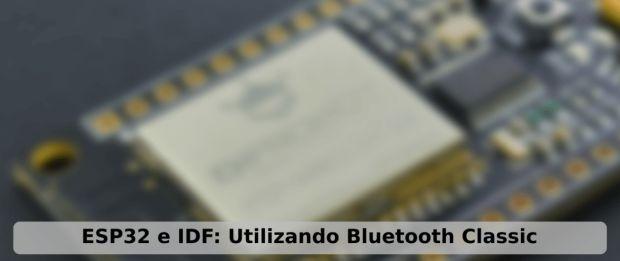 ESP32 e IDF: Utilizando Bluetooth Classic | iMasters