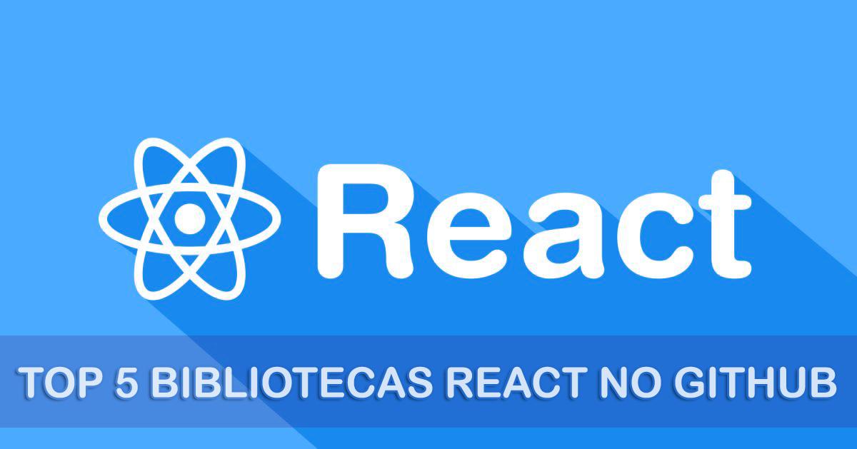 Top 5 – Bibliotecas React no GitHub | iMasters