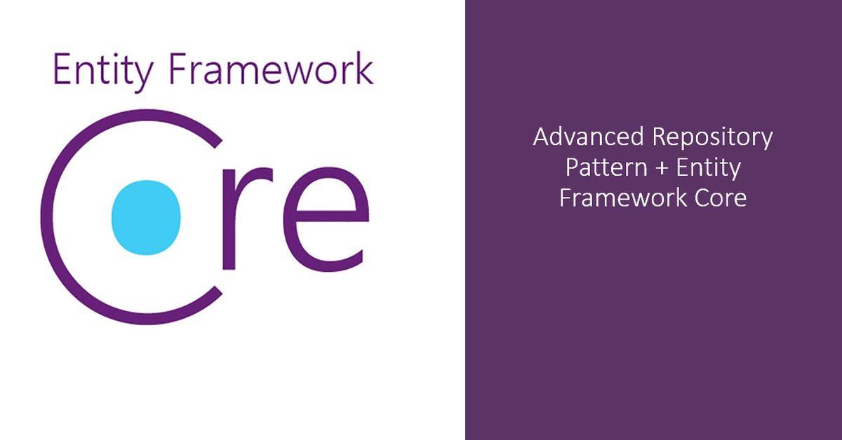 Advanced Repository Pattern com Entity Framework Core | iMasters