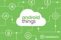 """Agora, Google quer Android Things apenas em """"certas coisas"""""""