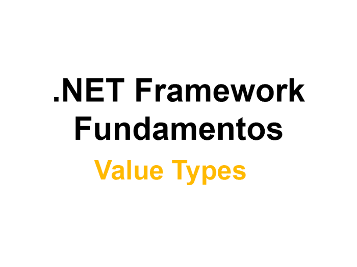Fundamentos .NET Framework — Value Types